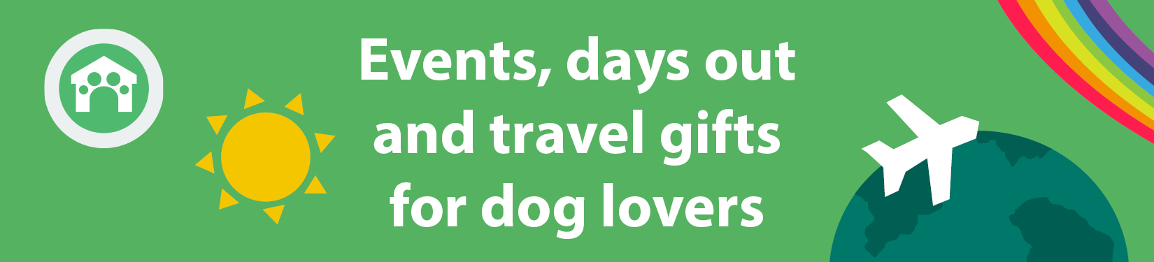 Events, days out and travel gifts for dog lovers header image
